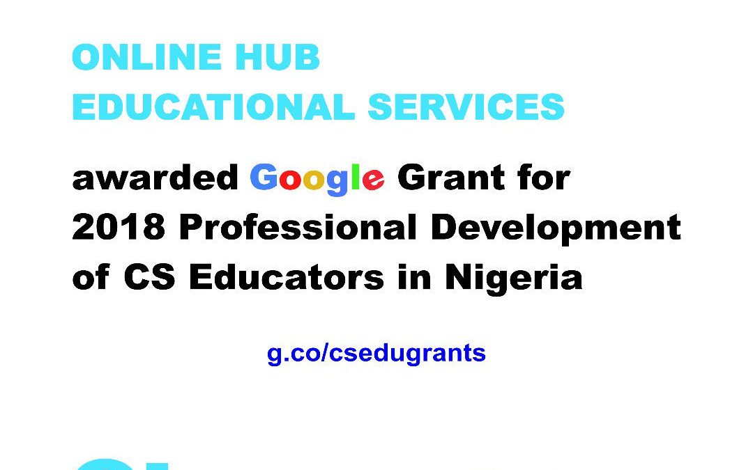 ONLINE HUB EDUCATIONAL SERVICES RECEIVES FUNDING FROM GOOGLE FOR COMPUTER SCIENCE PROFESSIONAL DEVELOPMENT PROGRAMME IN NIGERIA