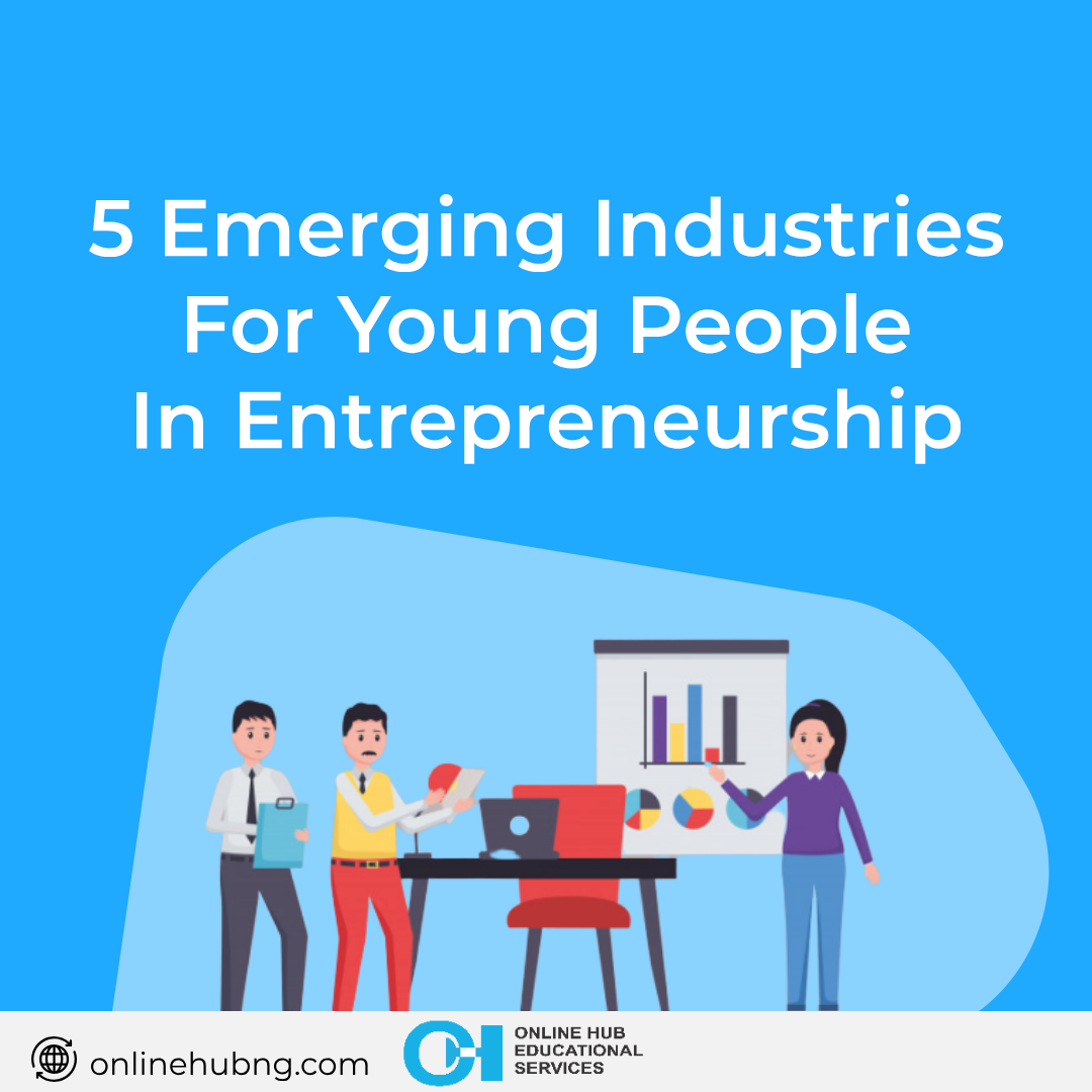 5 Emerging Industries For Young People In Entrepreneurship